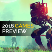 Most Anticipated Video Games of 2016, Part 2: New IP and Indie Releases Image