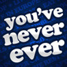 You've Never Ever? Image