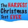 The Hardest Christmas Test EVER Image