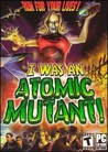 I Was an Atomic Mutant! Image