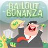 Bailout Bonanza Image