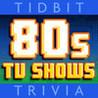 '80s TV Shows - Tidbit Trivia Image