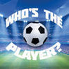 Who's the Player??? Image