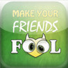 Make your Friends FOOL Image