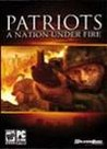 Patriots: A Nation Under Fire Image