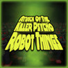 Attack Of The Killer Psycho Robot Things Image