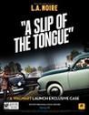 L.A. Noire: A Slip of the Tongue Image