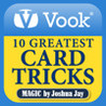 10 Greatest Card Tricks of All Time: Magic by Joshua Jay Image