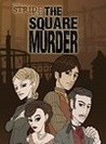 Stride Files: The Square Murder Image