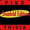 Pike Trivia - Seinfeld Edition Image
