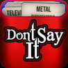 Don't Say It ! Image