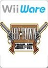 Big Town Shoot Out Image