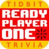 Ready Player One - Tidbit Trivia Image