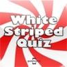 White Striped Quiz Image