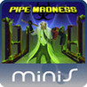 Pipe Madness Image