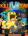 Kill Fun Yeah Image