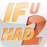 IfUHad2 Image