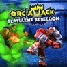 Orc Attack: Flatulent Rebellion Image