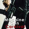 Machine Gun Carnival Image