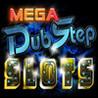 Mega Dubstep Slots Image