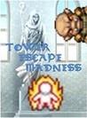 Tower Escape Madness ! Image