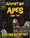 Adventure Apes and the Mayan Mystery Image