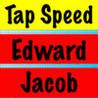 Tap Speed Edward Jacob Image
