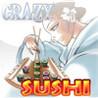 Crazy Sushi Image