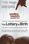 Creating Freedom: The Lottery of Birth Image
