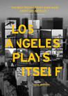 Los Angeles Plays Itself Image