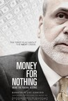 Money for Nothing: Inside the Federal Reserve Image