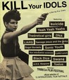 Kill Your Idols Image