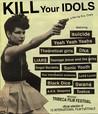 Kill Your Idols Image