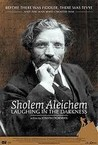 Sholem Aleichem: Laughing in the Darkness Image