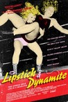Lipstick & Dynamite, Piss & Vinegar: The First Ladies of Wrestling Image