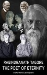 Rabindranath Tagore: The Poet of Eternity Image