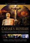 Caesar's Messiah: The Roman Conspiracy to Invent Jesus Image