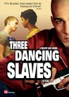 3 Dancing Slaves Image