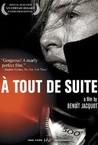 À Tout de Suite (Right Now)
