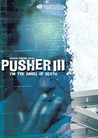 I'm the Angel of Death: Pusher III Image