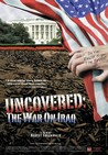 Uncovered: The Whole Truth About the Iraq War Image