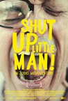 Shut Up Little Man! An Audio Misadventure Image