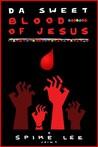 Da Sweet Blood of Jesus Image