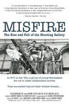 Misfire: The Rise and Fall of the Shooting Gallery Image