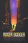 Roger Dodger Image