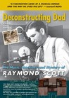 Deconstructing Dad: The Music, Machines and Mystery of Raymond Scott Image