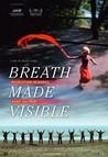 Breath Made Visible: Anna Halprin