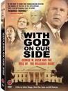 With God on Our Side: George W. Bush and the Rise of the Religious Right in America Image