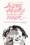 Andre Gregory: Before and After Dinner Image