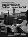 Ordinary Miracles: The Photo League's New York Image